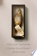 Inside the Lost Museum  : Curating, Past and Present