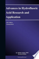 Advances in Hydrofluoric Acid Research and Application: 2013 Edition