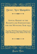Annual Report Of The Receipts And Expenditures For The Municipal Year 1933