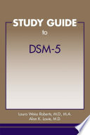 """Study Guide to DSM-5®"" by Laura Weiss Roberts, Alan K. Louie"