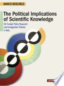The Political Implications of Scientific Knowledge  EU Funded Policy Research    and Immigration Policies in Italy Book