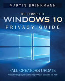 The Complete Windows 10 Privacy Guide