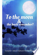 To the moon and the back remember