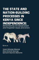 The State and Nation Building Processes in Kenya since Independence