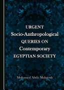 Urgent Socio Anthropological Queries on Contemporary Egyptian Society