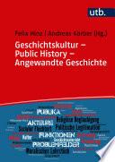 Geschichtskultur - Public History - Angewandte Geschichte
