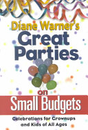 Diane Warner s Great Parties on Small Budgets