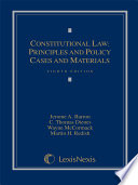 Constitutional Law  Principles and Policy  Cases and Materials Book