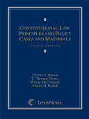 Constitutional Law: Principles and Policy, Cases and Materials