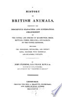 A History Of British Animals Exhibiting The Descriptive Characters And Systematical Arrangement Of The Genera And Species Of Quadrupeds Birds Reptiles Fishes Mollusca And Radiata Of The United Kingdom