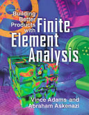Building Better Products with Finite Element Analysis Book