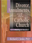 Divorce, Annulments, and the Catholic Church Pdf/ePub eBook