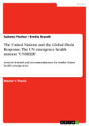 The United Nations and the Global Ebola Response  The UN emergency health mission  UNMEER
