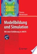 Modellbildung und Simulation  : Mit einer Einführung in ANSYS
