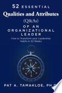 52 Essential Qualities and Attributes  Q   As  of an Organizational Leader