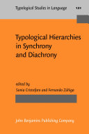 Typological Hierarchies in Synchrony and Diachrony