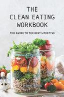The Clean Eating Workbook