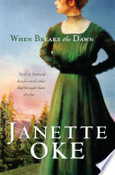 """When Breaks the Dawn (Canadian West Book #3)"" by Janette Oke"