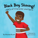 Black Boy Shining  ABCs of Character and Spirit Book