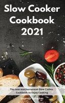 Slow Cooker Cookbook 2021 Book