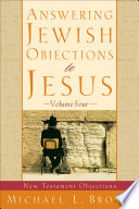 Answering Jewish Objections to Jesus   Volume 4