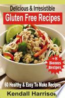 Delicious   Irresistible Gluten Free Recipes
