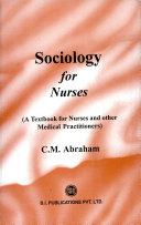 Sociology for Nurses   A Textbook for Nurses and Other Medical Practitioners