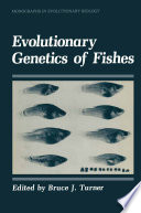Evolutionary Genetics of Fishes
