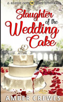 Slaughter Of The Wedding Cake Book PDF