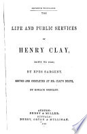 The Life and Public Services of Henry Clay  Down to 1848 Book