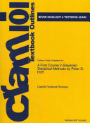 Outlines and Highlights for a First Course in Bayesian Statistical Methods by Peter D Hoff, Isbn