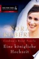 Cordina's royal family  : Eine königliche Hochzeit : Roman / aus dem Amerikan. von M. R. Heinze. ...