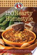 150 Hearty Homestyle Recipes