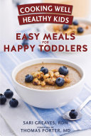 Cooking Well Healthy Kids  Easy Meals for Happy Toddlers