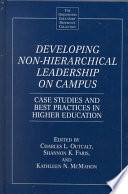 Developing Non Hierarchical Leadership On Campus Book PDF