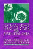 Natural Home Health Care Using Essential Oils