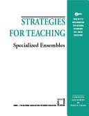 Strategies for Teaching Specialized Ensembles Book