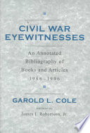 Civil War Eyewitnesses  : An Annotated Bibliography of Books and Articles, 1986-1996 , Volume 2