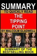 Summary to Quickly Read The Tipping Point by Malcolm Gladwell Book