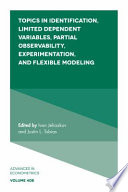 Topics in Identification  Limited Dependent Variables  Partial Observability  Experimentation  and Flexible Modeling