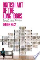 British Art of the Long 1980s