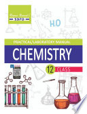 Practical Laboratory Manual Chemistry Class XII based on NCERT guidelines by Dr  S  C  Rastogi  Er  Meera Goyal