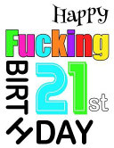 Happy Fucking 21st Birthday  Sweet and Sassy Happy Birthday Book to Use as a Journal Or Notebook  Better Than a Birthday Card