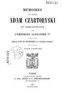 Mémoires et correspondance avec l'Empereur Alexandre I