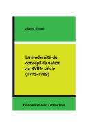 La modernité du concept de nation au XVIIIe siècle (1715-1789)