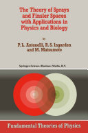 The Theory of Sprays and Finsler Spaces with Applications in Physics and Biology