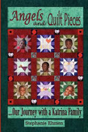 Angels and Quilt Pieces...Our Journey with a Katrina Family