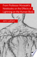 From Professor Murasaki   s Notebooks on the Effects of Lightning on the Human Body