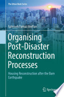 Organising Post Disaster Reconstruction Processes