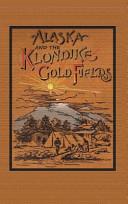 Alaska and the Klondike Goldfields